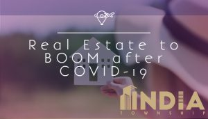 Real Estate to BOOM after COVID-19